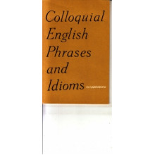 Colloquial English Phrases and Idioms